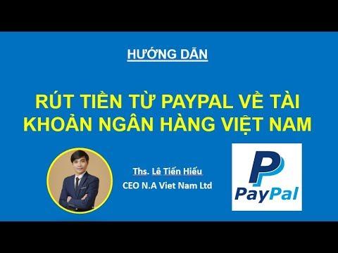 Hướng Dẫn Rút Tiền Từ Paypal Về Tài Khoản Ngân Hàng Việt Nam Mới Nhất