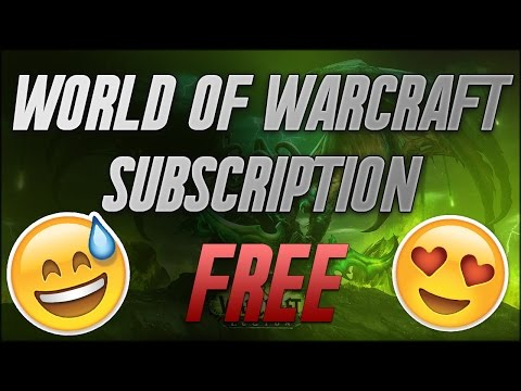 How to get free World of Warcraft Subscriptions [Updated: NOV 2018]