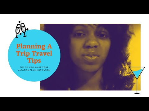 Travel Tips: Planning A Trip