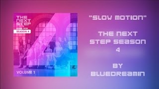 The Next Step - Slow Motion (Season 4 Song) (Unofficial Audio) READ DESCRIPTION