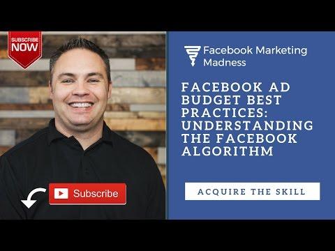💣 Facebook Ad Budget Best Practices: Understanding The Facebook Algorithm