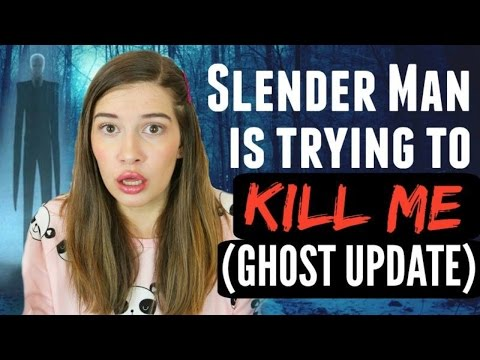 Slender Man Is Trying To KILL ME!!! (Ghost Update!)