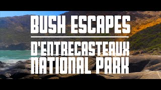 Bush Escapes Episode 4 - D'Entrecasteaux National Park