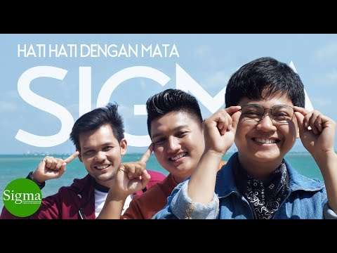 SIGMA – HATI HATI DENGAN MATA (Official Video Music)