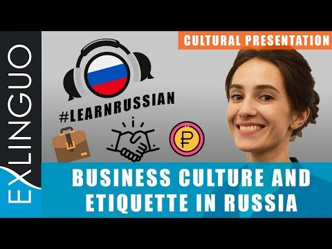 Business Culture And Etiquette In Russia / Бизнес по-русски | Exlinguo