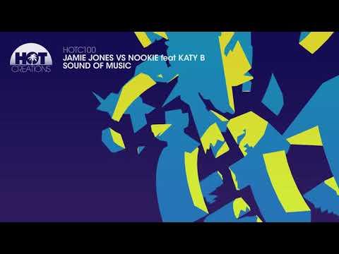 Jamie Jones vs Nookie feat Katy B [Sound of Music]