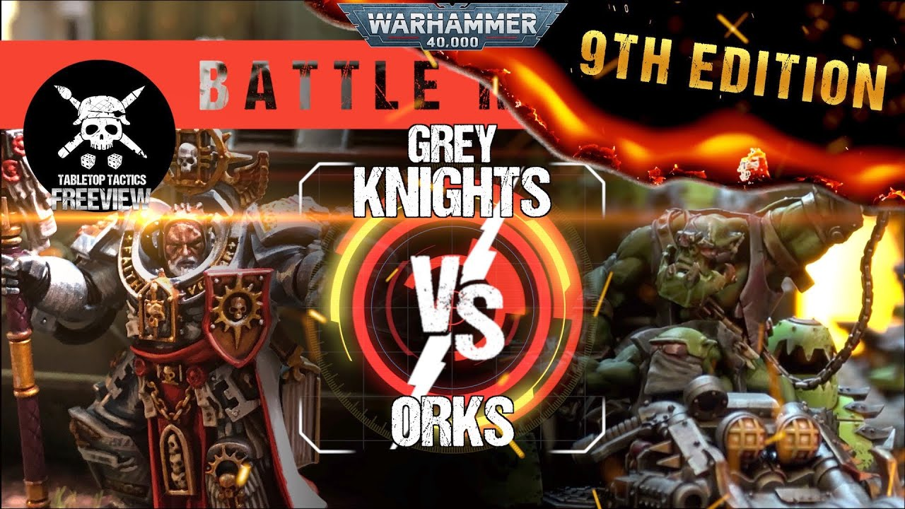 Warhammer 40,000 Battle Report: Grey Knights vs Orks 2000pts