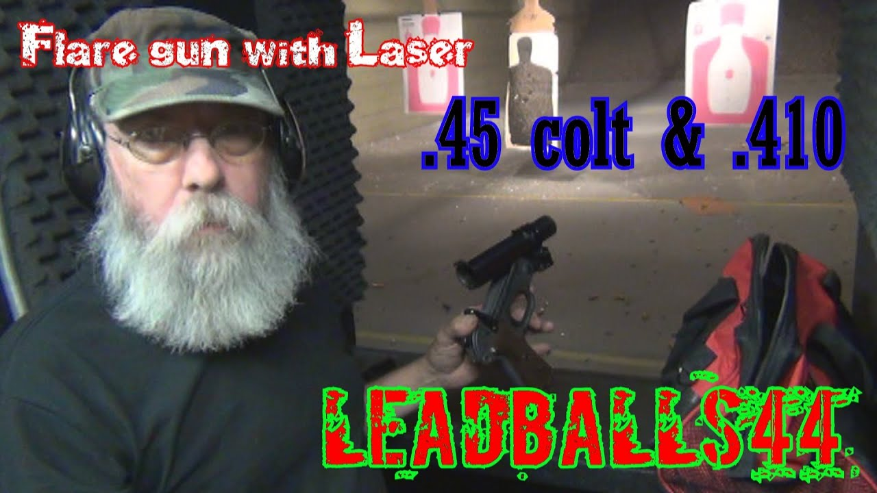Barry's  45 colt &  410 Flare Gun with Laser
