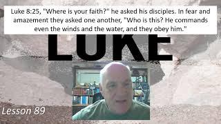 Luke 8:25  Lesson 89  May 6, 2021