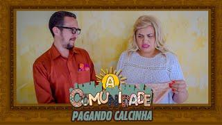 A COMUNIDADE - VENDEDORA DE CALCINHA!