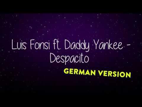LUIS FONSI FT. DADDY YANKEE - DESPACITO DEUTSCH GERMAN VERSION