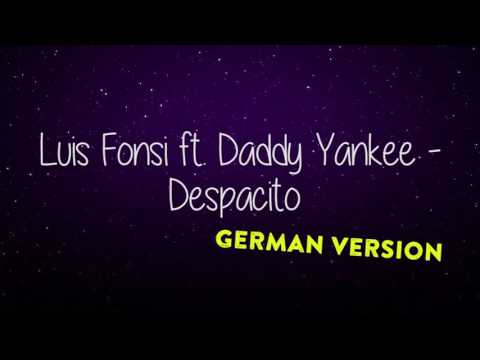 LUIS FONSI FT. DADDY YANKEE - DESPACITO DEUTSCH GERMAN VERSION