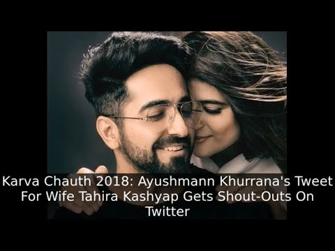 Karva Chauth 2018 Ayushmann Khurranas Tweet For Wife Tahira Kashyap Mp3