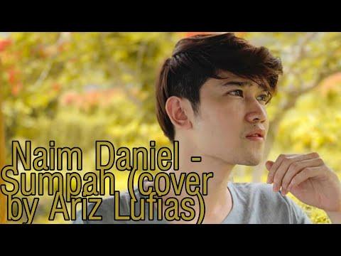 Naim Daniel - Sumpah (cover By Ariz Lufias)