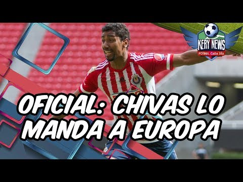 CHIVAS MANDA OTRO MEXICANO A EUROPA Y MANDARÁ MÁS | OFERTA FORMAL POR CHICHARITO |TODOS LOS FICHAJES