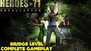 Heroes of 71 Retaliation - Bridge Level - Complete Gameplay [HD]