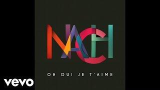 NACH - Oh oui je t'aime (still image)