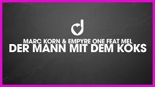 Marc Korn & Empyre One feat. Mel – Der Mann mit dem Koks
