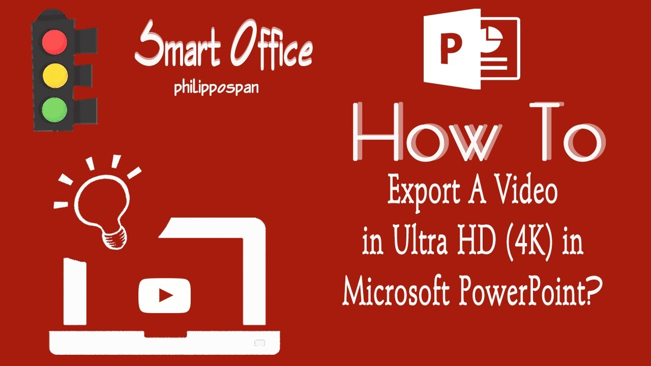 Export A Presentation Into Video in Ultra HD (4K) in PowerPoint