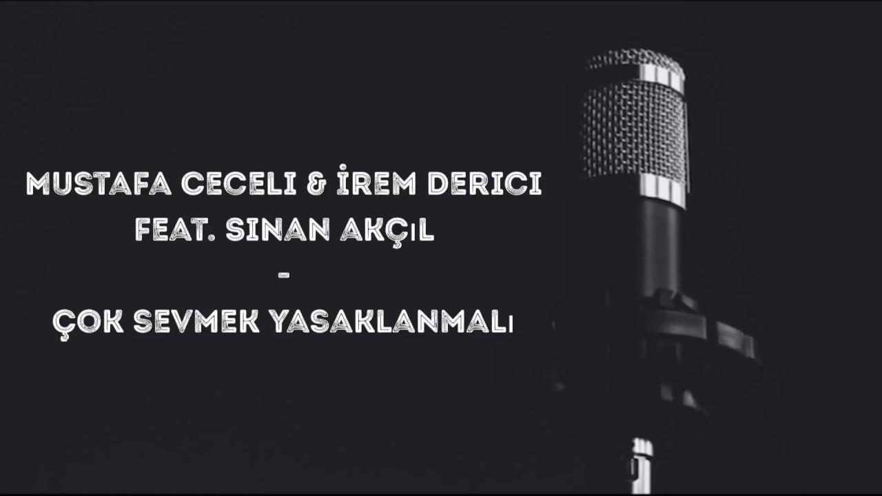 Mustafa Ceceli Irem Derici Feat Sinan Akcil Cok Sevmek Yasaklanmali Lyrics Youtube