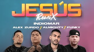 "Indiomar❌Almighty❌Funky❌Alex Zurdo - Jesús ""Remix"" (Video Oficial)"