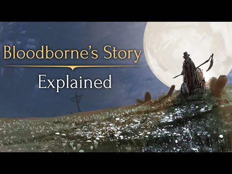 Bloodborne's Story ► Explained! from YouTube · Duration:  31 minutes 17 seconds