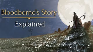 Bloodborne's Story ► Explained!(I grant you eyes ◕‿◕ Watch the shortened version of this video: https://youtu.be/yvB1Vo87uK0 KINDLE THE CHANNEL [become a patron] ..., 2015-05-22T14:11:07.000Z)