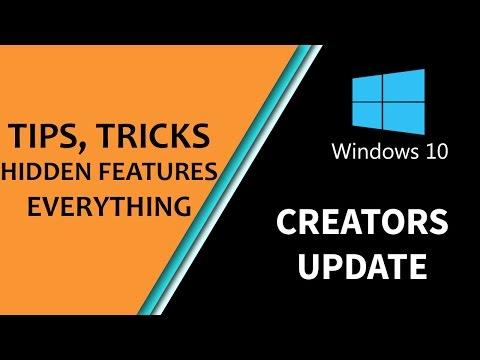 Windows 10 Creators Update Tips, Tricks, Hidden Features and EVERYTHING