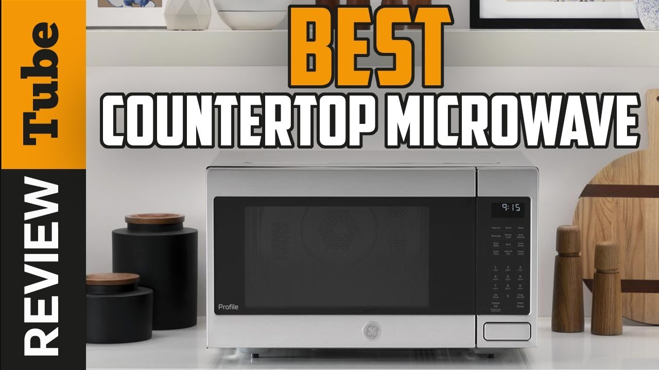 microwave best countertop microwave 2020 buying guide