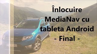 Dacia - Inlocuire MediaNav cu tableta Android - Final /Replace Renault MediaNav with Android tablet