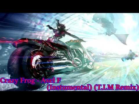 Crazy Frog - Axel F (Instrumental) (T.I.M Remix) [Download]