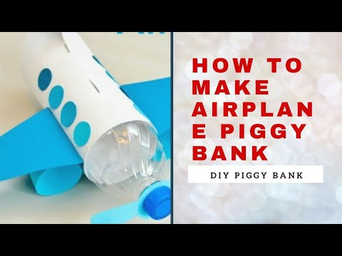 How To Make Airplane Piggy Bank Diy Piggy Bank Youtube