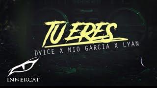 Dvice - Tu Eres 👸🏻 ft. Nio Garcia & Lyan [Official Video]
