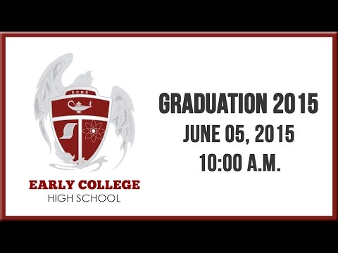 Early College High School Graduation- 2015