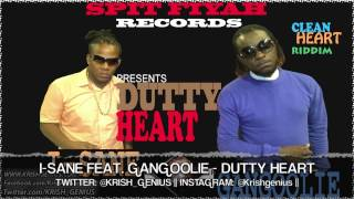 I-Sane Ft. Gangoolie - Dutty Heart [Clean Heart Riddim] July 2013