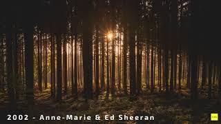 2002 - Anne Marie & Ed Sheeran 1 Hour