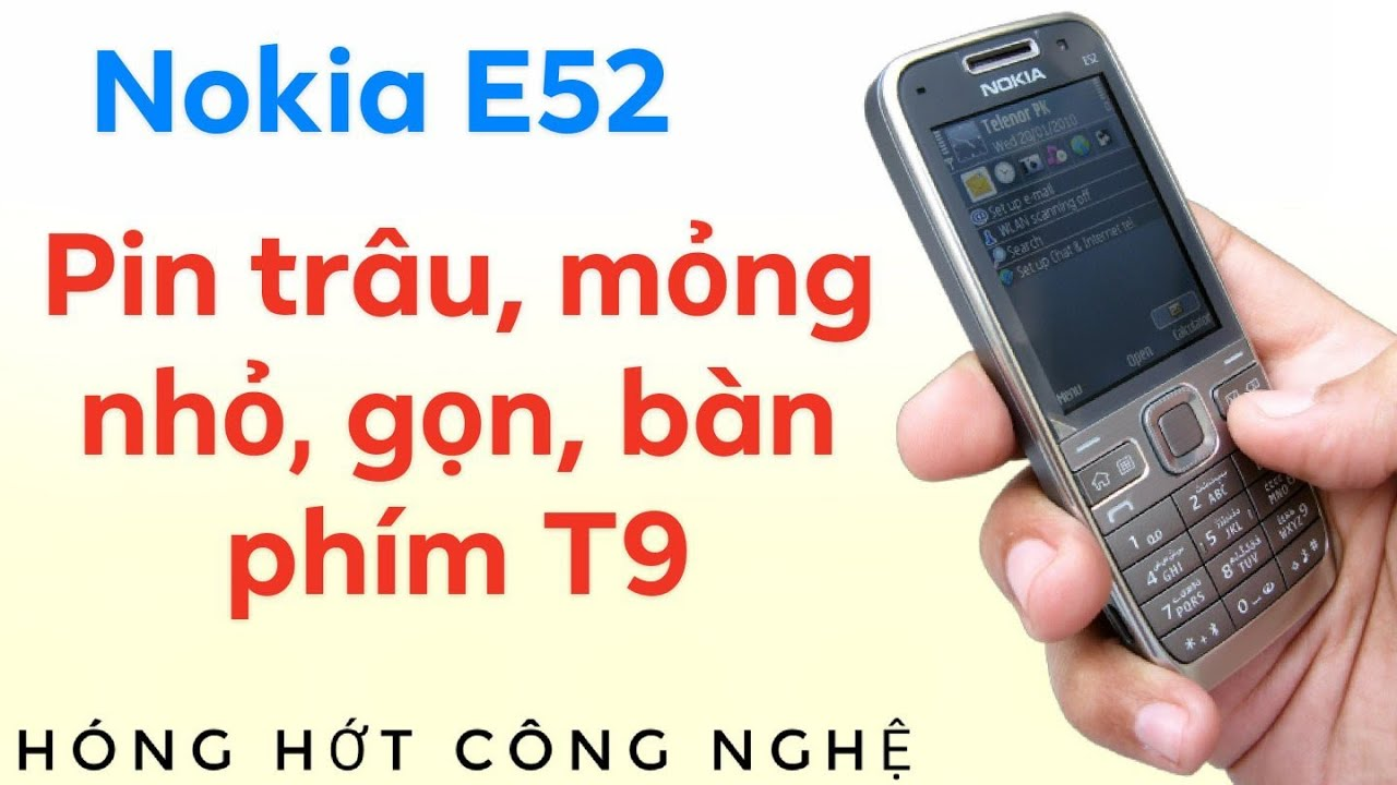 Nhìn lại Nokia E52 , chiếc smartphone danh nhân bàn phím t9 pin trâu, mỏng nhỏ gọn.
