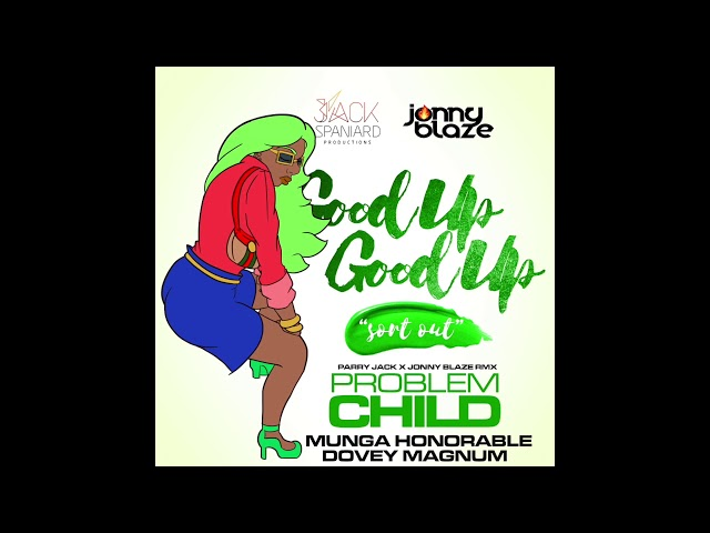 Problem Child , Dovey Magnum, Munga Honarable - Good Up Good Up (Remix)