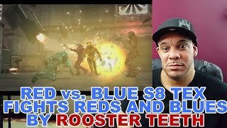 My ReAction to Red vs. Blue S8 Tex fights Reds and Blues in awesome action sequence