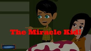 The Miracle Kid- Scary Story!