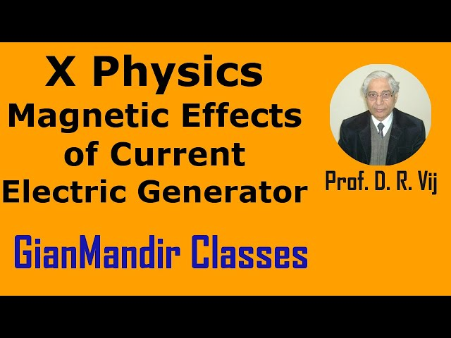 X Physics | Magnetic Effects of Current | Electric Generator  by Amrinder Sir