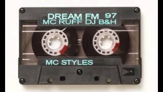 Dream FM Mc Ruff DJ B&H Mc Styles