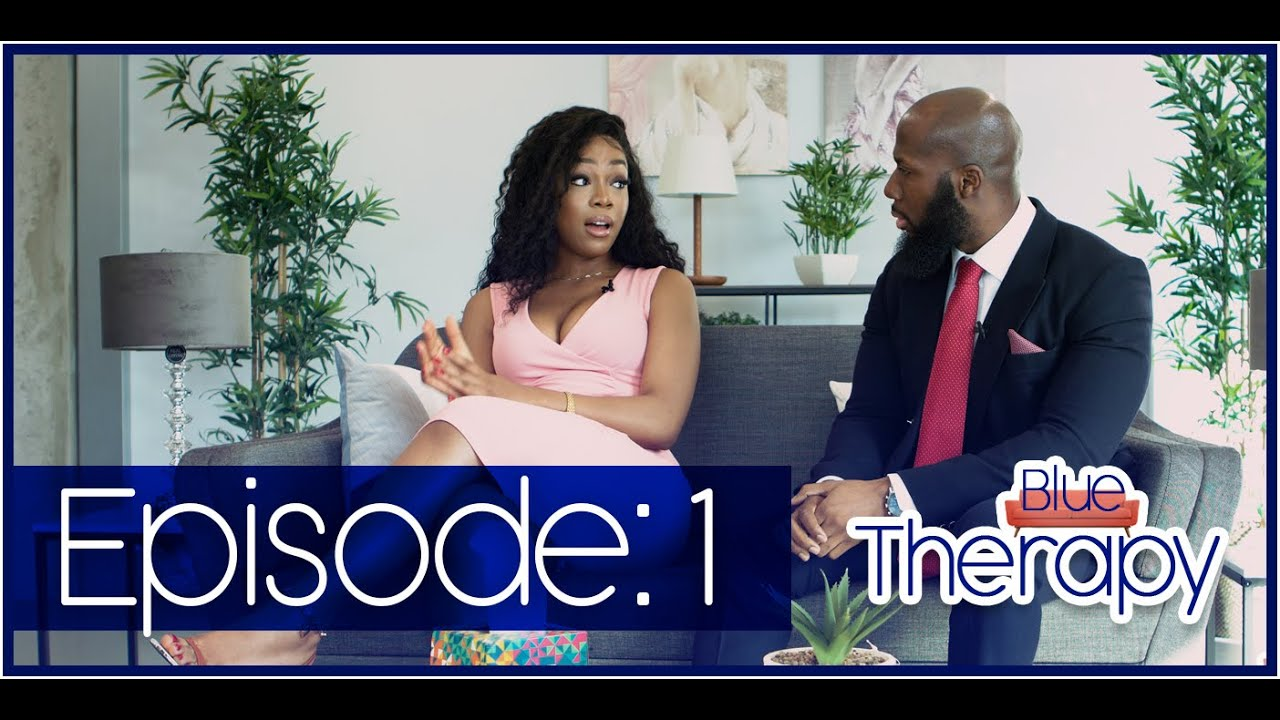 """Download BLUE THERAPY: EPISODE 1- """"My Partner Is Taking Fake It Till You Make It To Another Level"""""""
