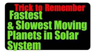 Trick to Remember Fastest & Slowest Moving Planets in Solar System