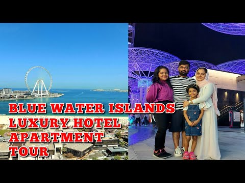 Blue water isalnd   Dubai luxury hotel apartment tour   sheris world of taste and talents  Expo 2021