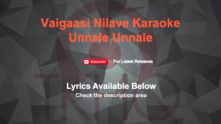 Vaigaasi Nilave Karaoke Unnale Unnale Karaoke