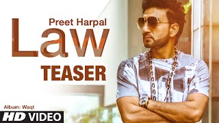 Law Video Teaser (Official) Preet Harpal | Album: Waqt