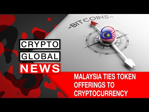 MALAYSIA TIES TOKEN OFFERINGS TO CRYPTOCURRENCY EXCHANGES