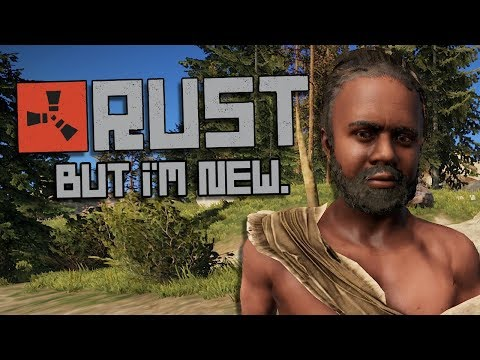 RUST but I'm new to the game. thumbnail