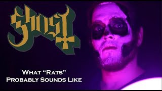 """What Ghost's """"Rats"""" Probably Sounds Like"""